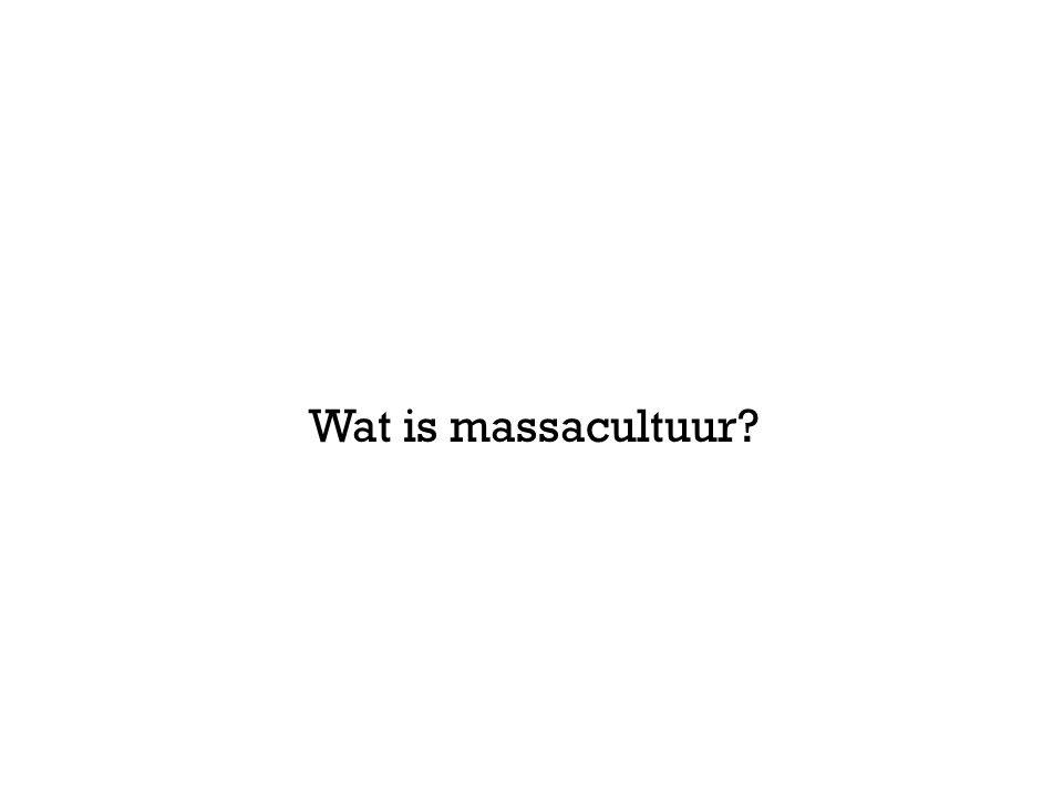 Wat is massacultuur