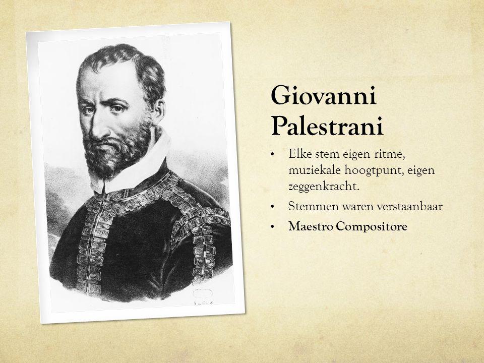 Giovanni Palestrani Elke stem eigen ritme, muziekale hoogtpunt, eigen zeggenkracht. Stemmen waren verstaanbaar.