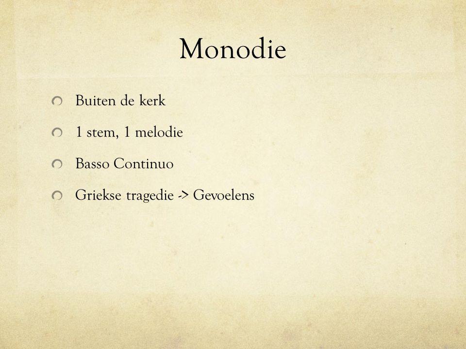 Monodie Buiten de kerk 1 stem, 1 melodie Basso Continuo