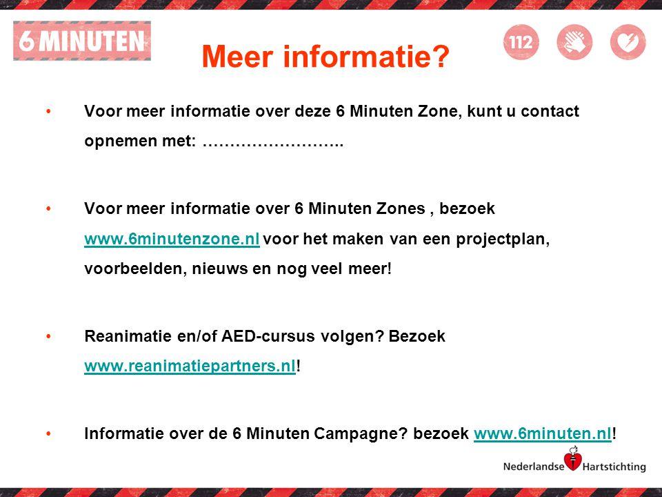 Meer informatie Voor meer informatie over deze 6 Minuten Zone, kunt u contact opnemen met: ……………………..