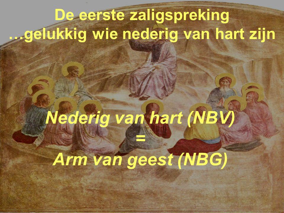Nederig van hart (NBV) = Arm van geest (NBG)