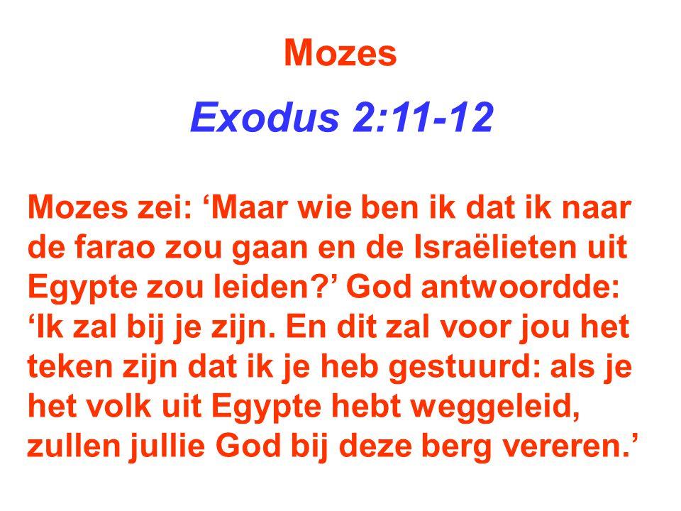 Mozes Exodus 2:11-12.