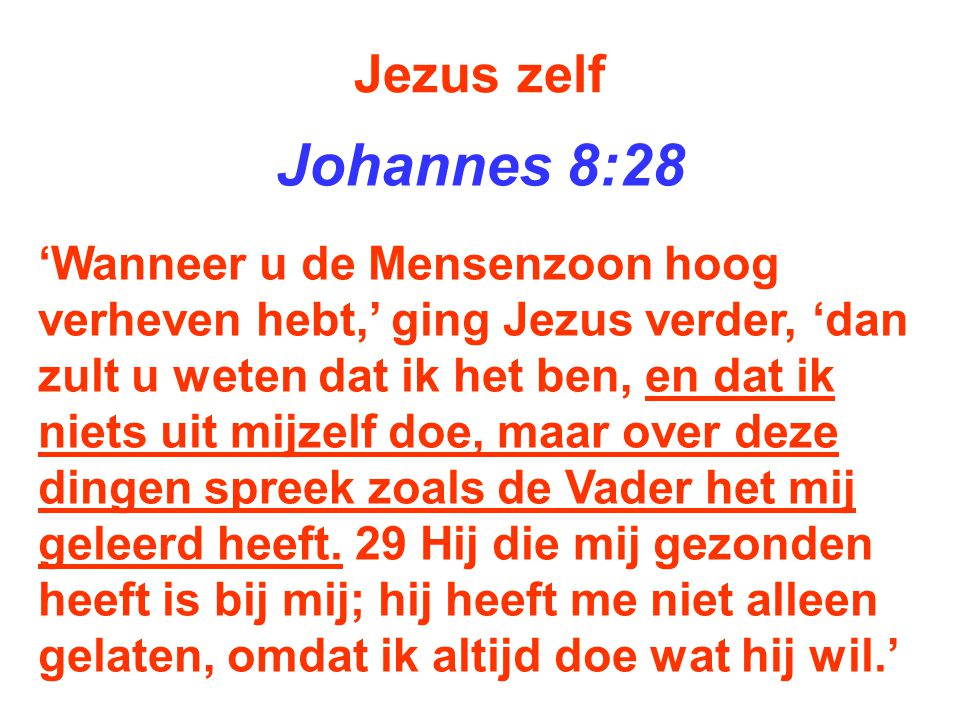 Jezus zelf Johannes 8:28.