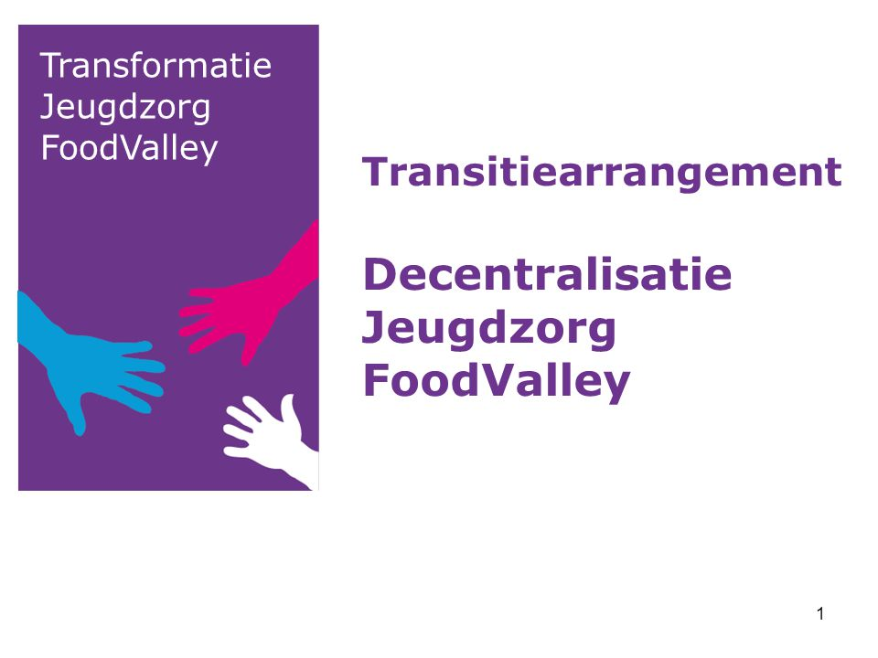 Transitiearrangement Decentralisatie Jeugdzorg FoodValley
