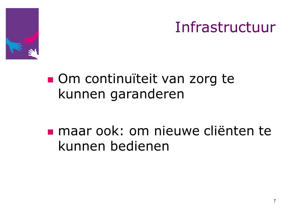 Infrastructuur Om continuïteit van zorg te kunnen garanderen