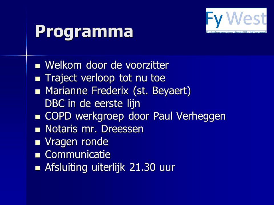 Programma Welkom door de voorzitter Traject verloop tot nu toe