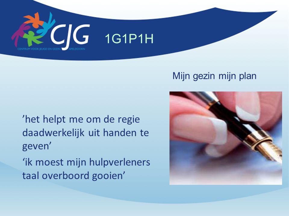 1G1P1H 'het helpt me om de regie daadwerkelijk uit handen te geven'