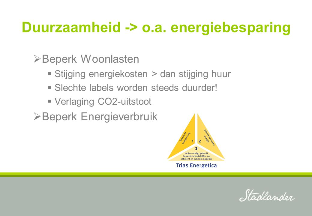 Duurzaamheid -> o.a. energiebesparing