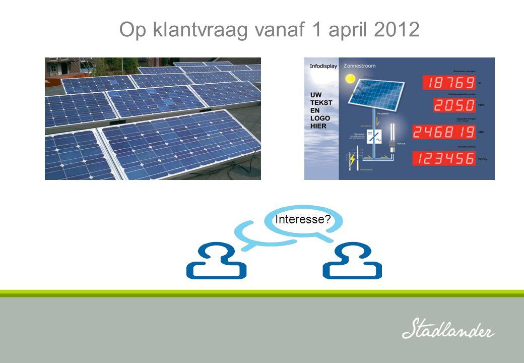 Op klantvraag vanaf 1 april 2012
