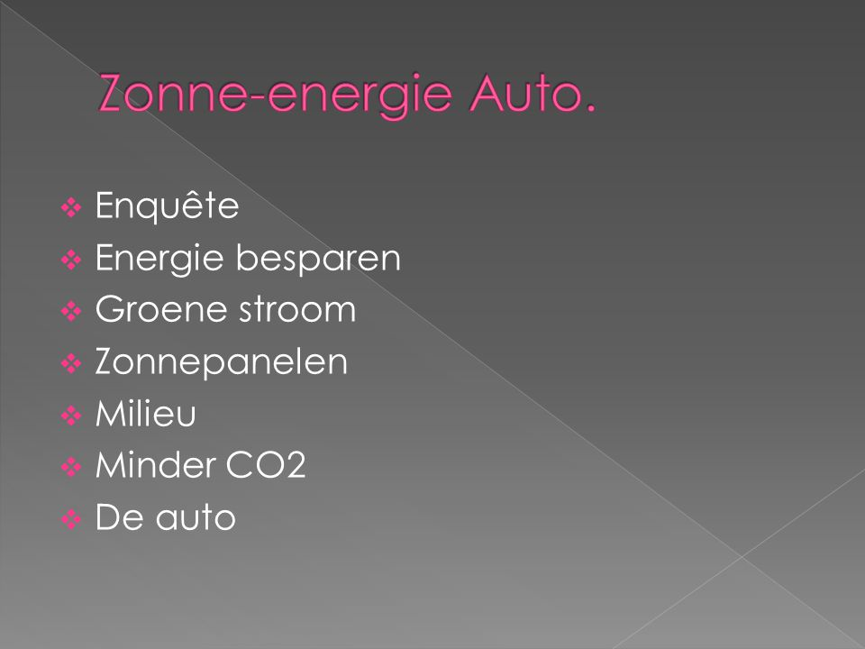 Zonne-energie Auto. Enquête Energie besparen Groene stroom
