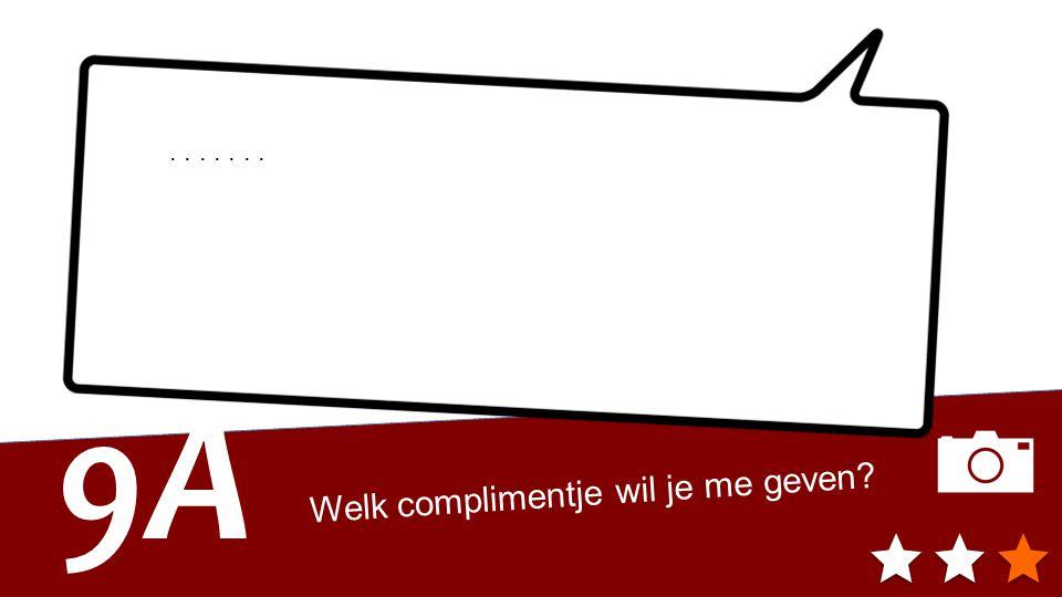 Welk complimentje wil je me geven