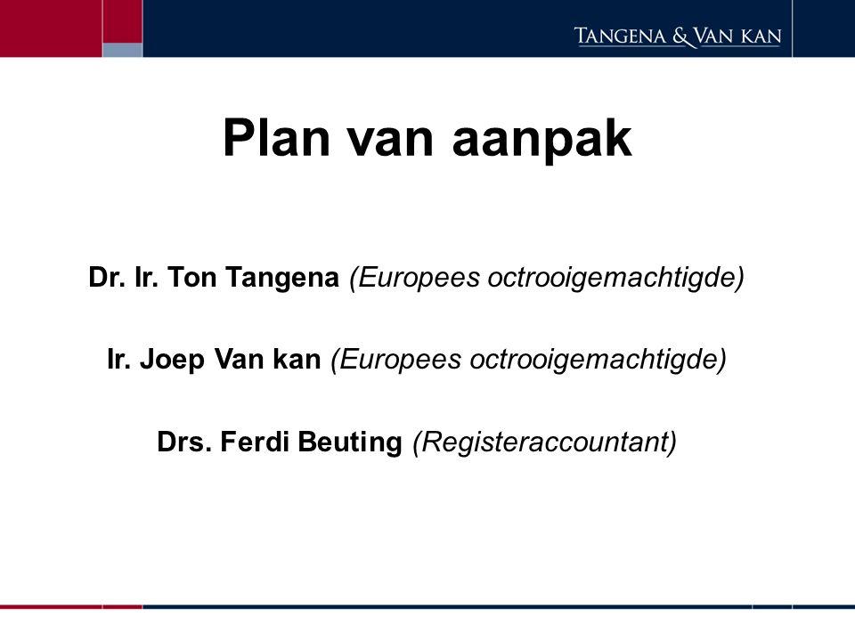 Plan van aanpak Dr. Ir. Ton Tangena (Europees octrooigemachtigde)