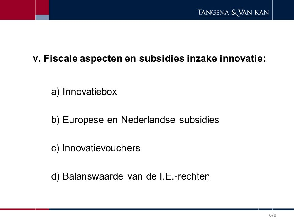 b) Europese en Nederlandse subsidies c) Innovatievouchers