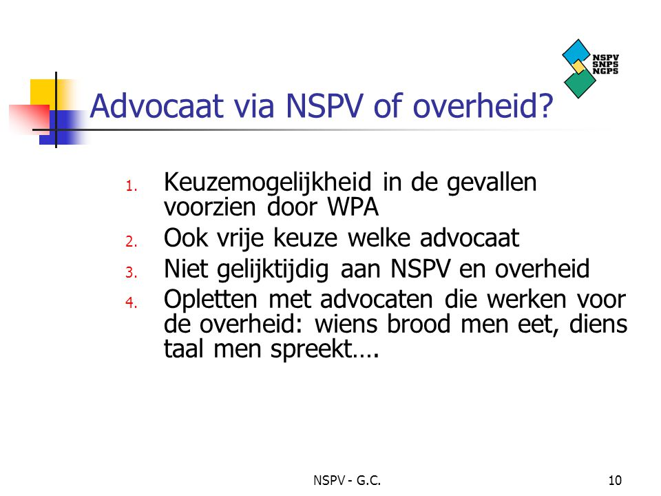 Advocaat via NSPV of overheid