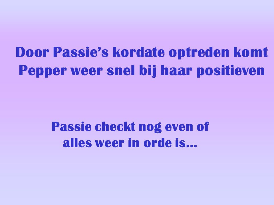 Passie checkt nog even of alles weer in orde is…