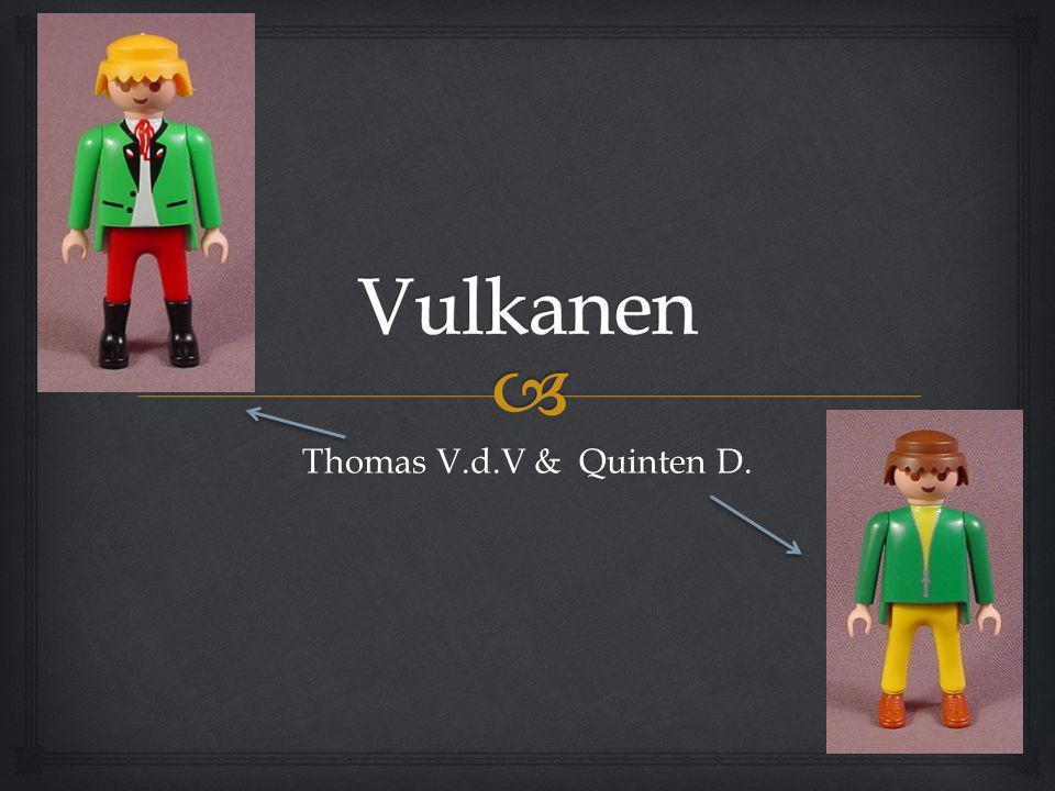 Vulkanen Thomas V.d.V & Quinten D.
