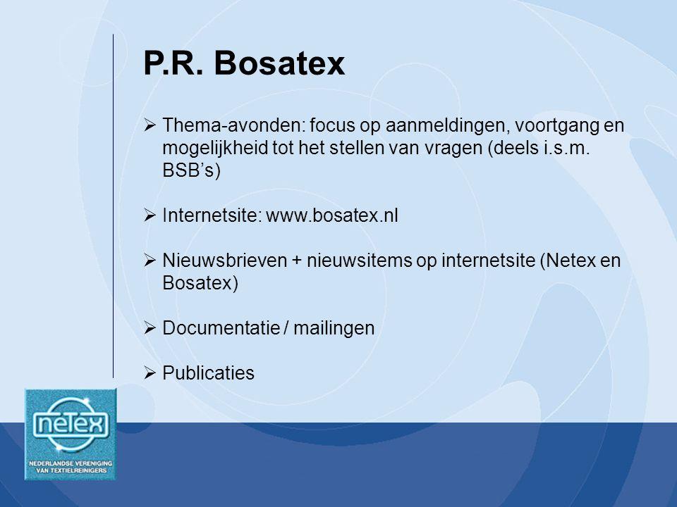 P.R. Bosatex Thema-avonden: focus op aanmeldingen, voortgang en mogelijkheid tot het stellen van vragen (deels i.s.m. BSB's)