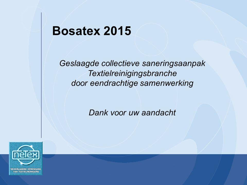 Bosatex 2015 Geslaagde collectieve saneringsaanpak Textielreinigingsbranche door eendrachtige samenwerking.