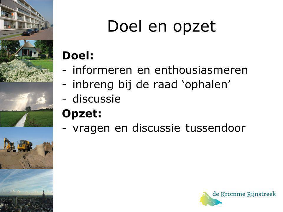 Doel en opzet Doel: - informeren en enthousiasmeren