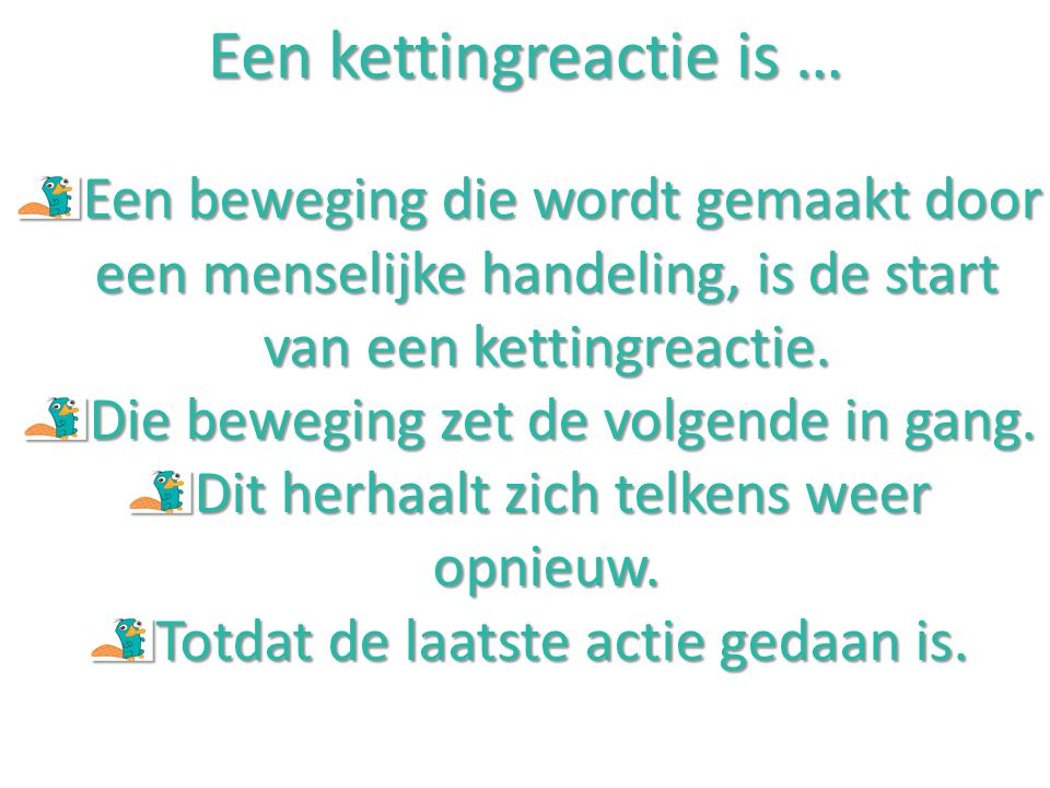 Een kettingreactie is …