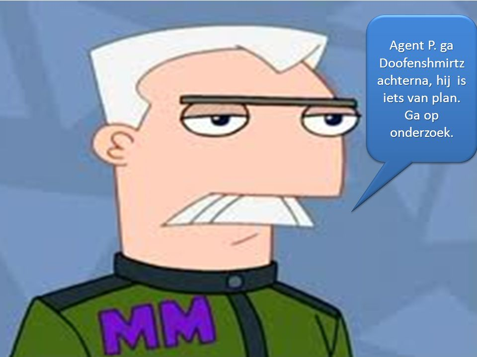 Agent P. ga Doofenshmirtz achterna, hij is iets van plan
