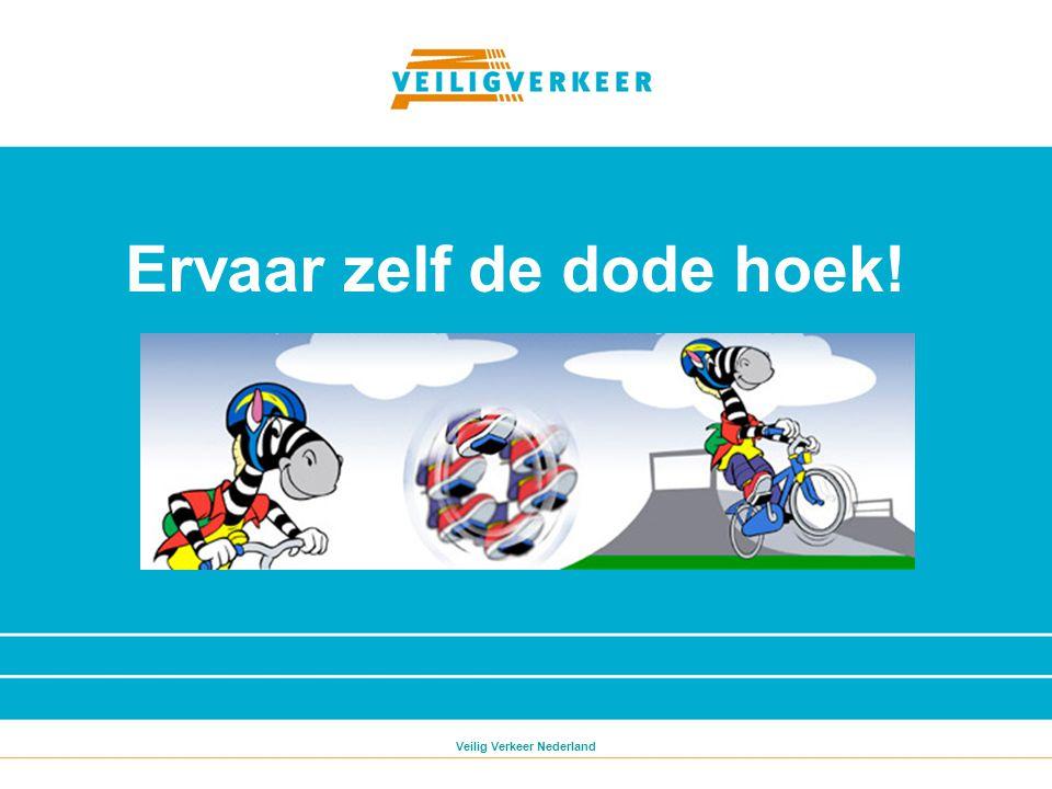 Ervaar zelf de dode hoek! Veilig Verkeer Nederland