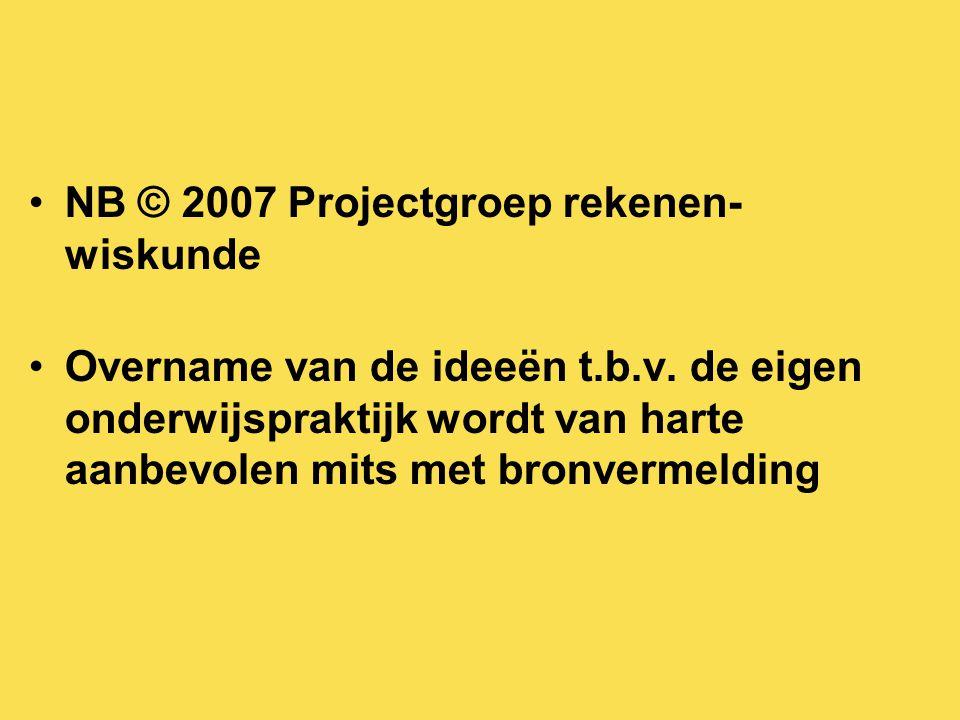 NB © 2007 Projectgroep rekenen-wiskunde