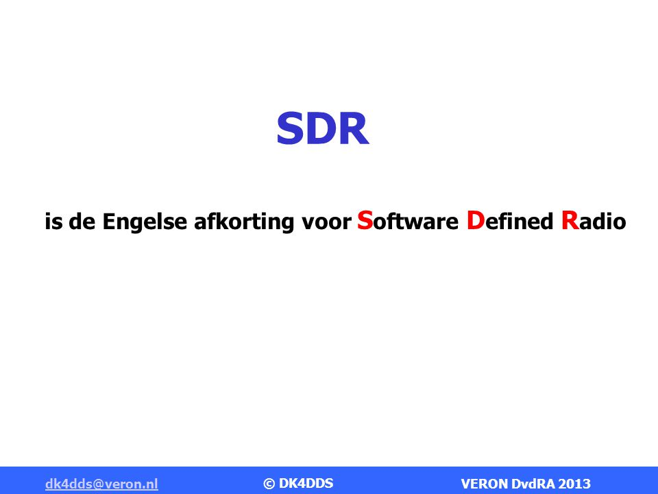 is de Engelse afkorting voor Software Defined Radio