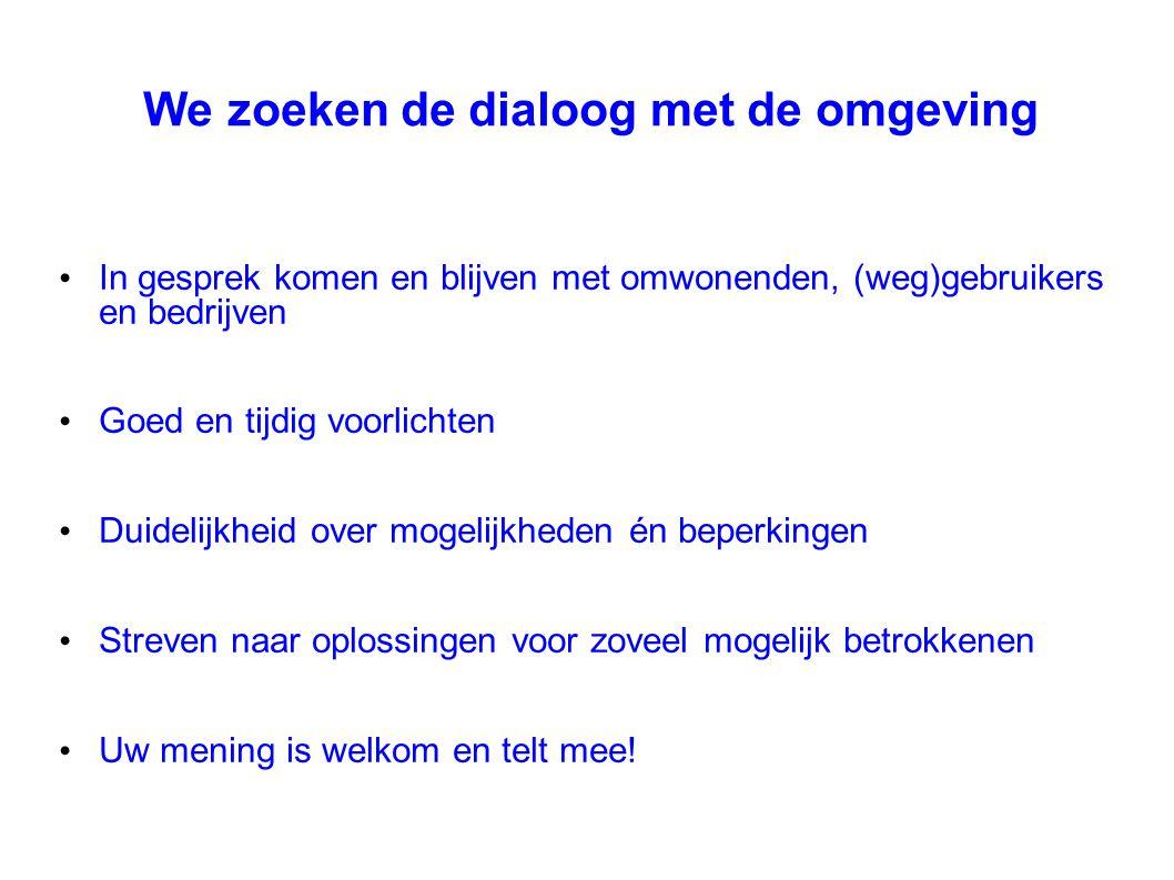 We zoeken de dialoog met de omgeving