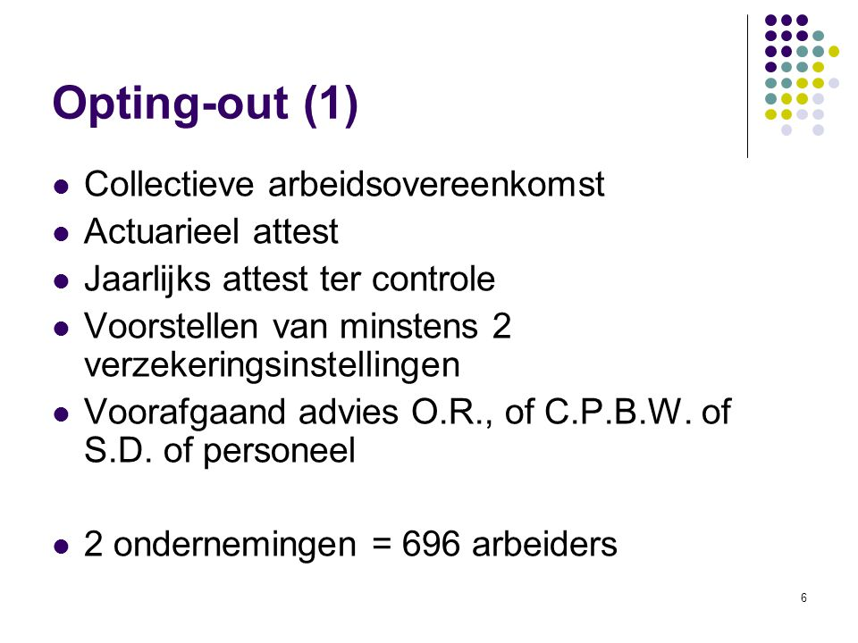 Opting-out (1) Collectieve arbeidsovereenkomst Actuarieel attest