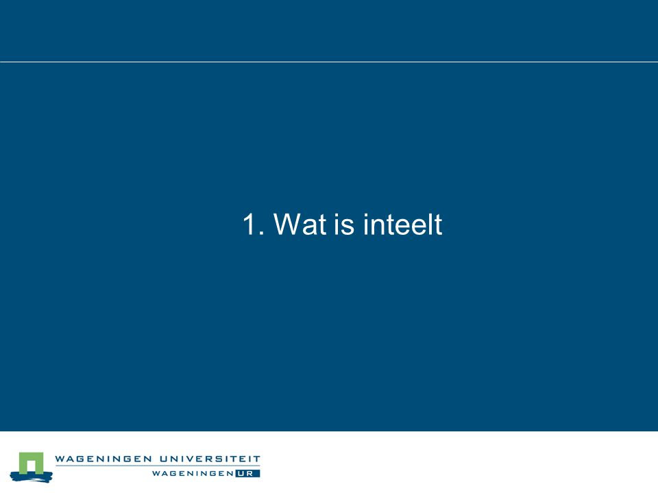 1. Wat is inteelt