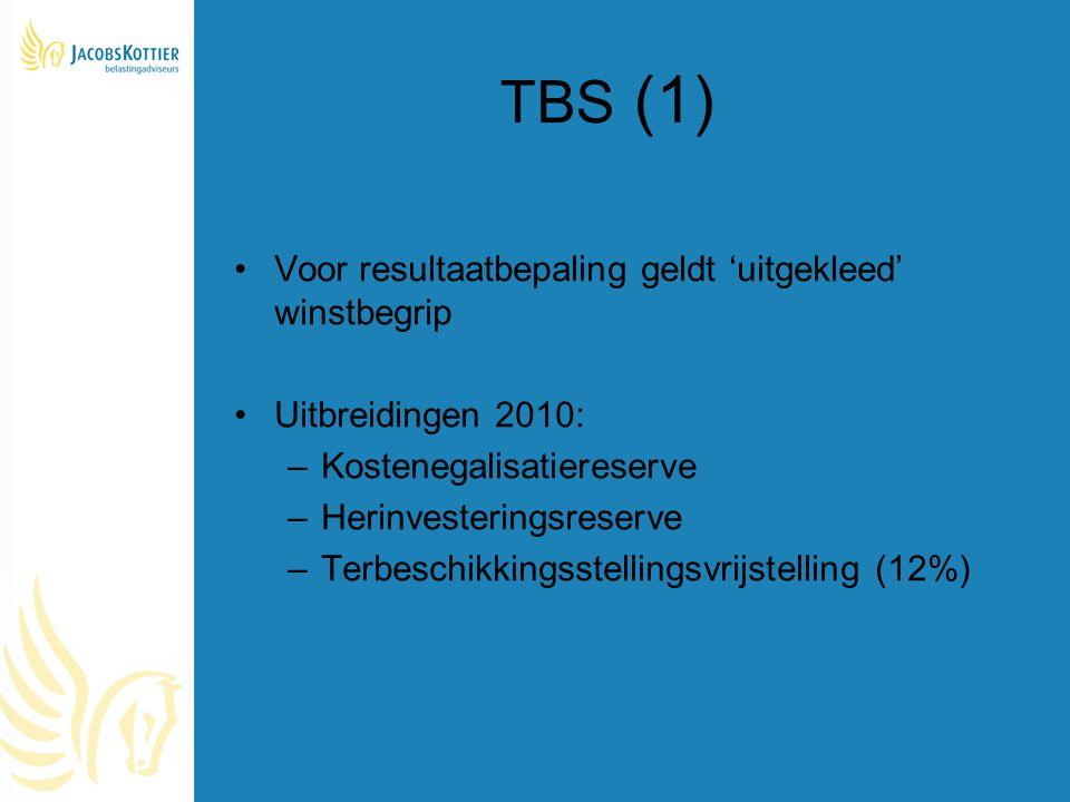 TBS (1) Voor resultaatbepaling geldt 'uitgekleed' winstbegrip