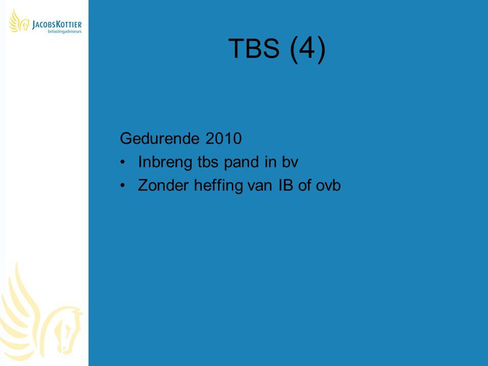 TBS (4) Gedurende 2010 Inbreng tbs pand in bv