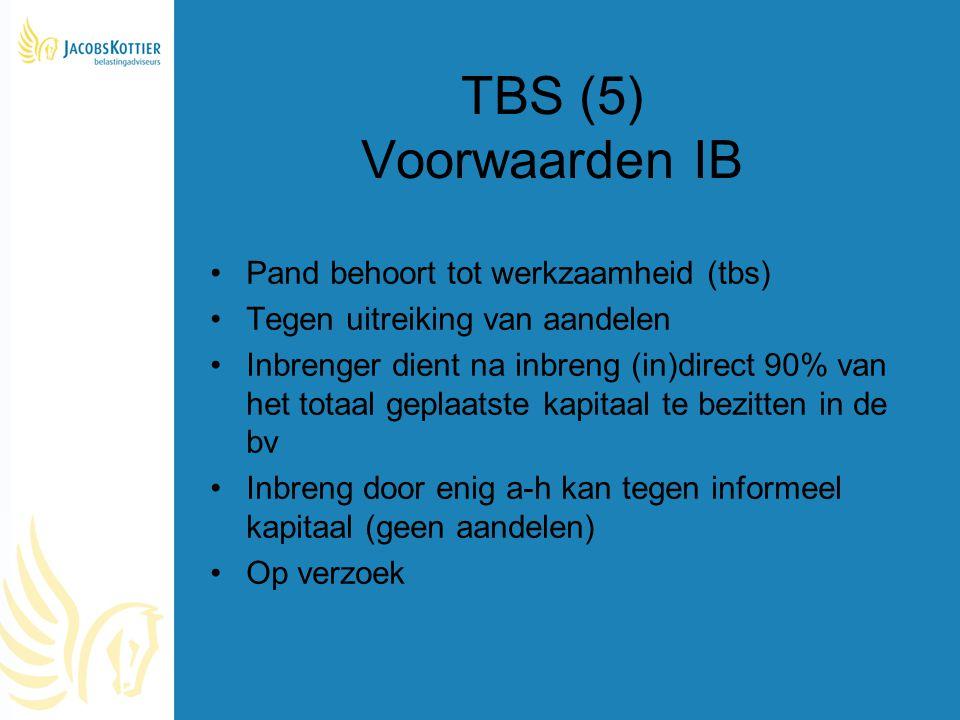 TBS (5) Voorwaarden IB Pand behoort tot werkzaamheid (tbs)