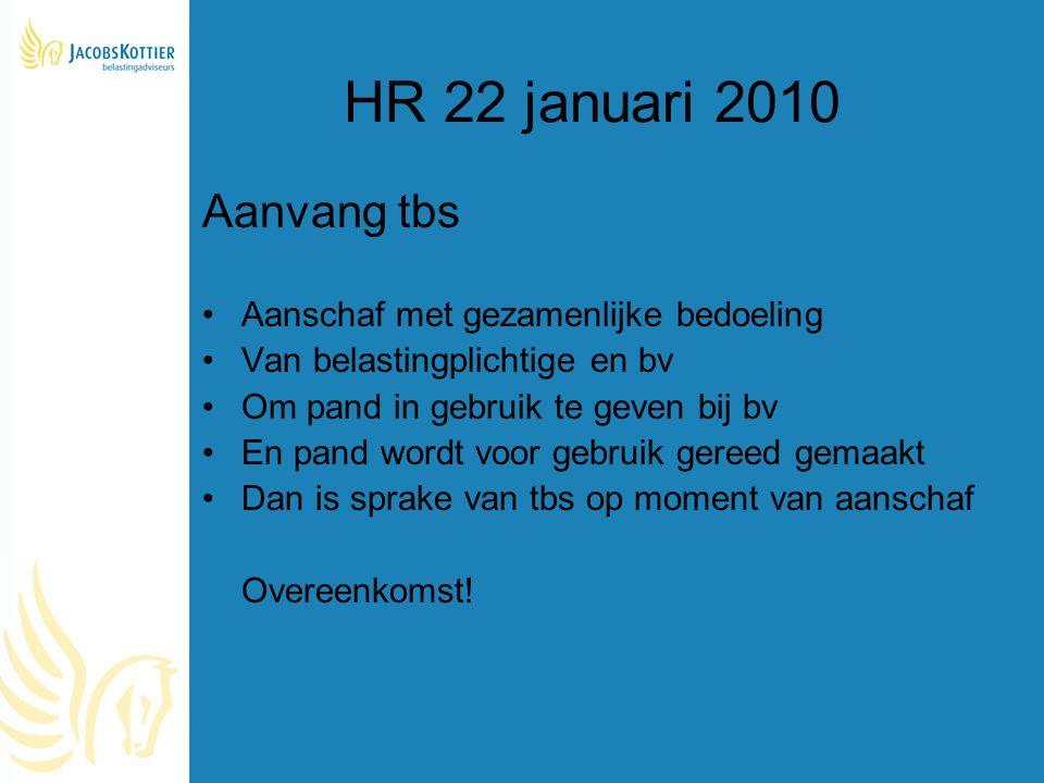 HR 22 januari 2010 Aanvang tbs Aanschaf met gezamenlijke bedoeling