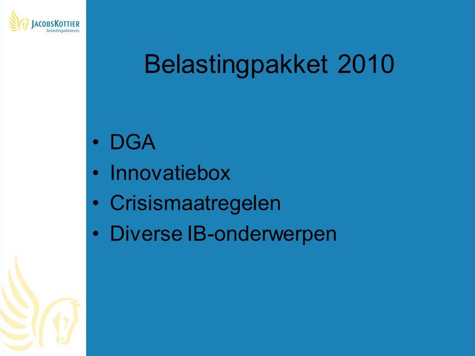 Belastingpakket 2010 DGA Innovatiebox Crisismaatregelen