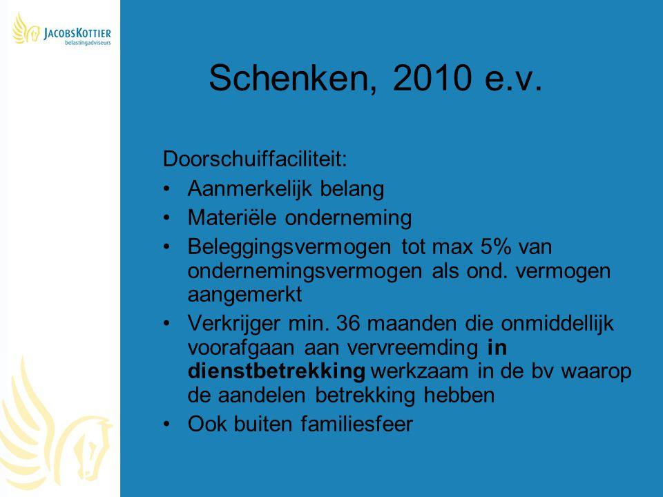 Schenken, 2010 e.v. Doorschuiffaciliteit: Aanmerkelijk belang
