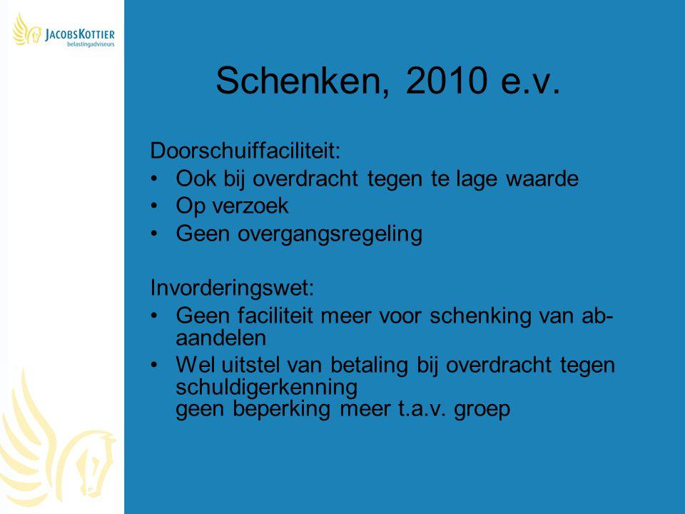 Schenken, 2010 e.v. Doorschuiffaciliteit: