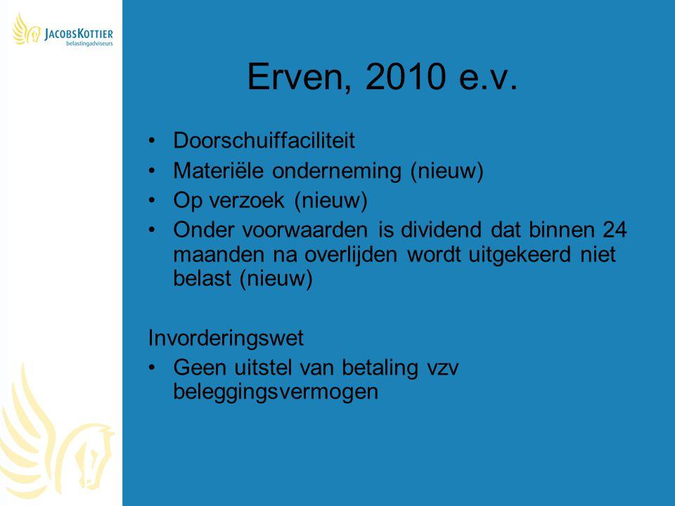 Erven, 2010 e.v. Doorschuiffaciliteit Materiële onderneming (nieuw)