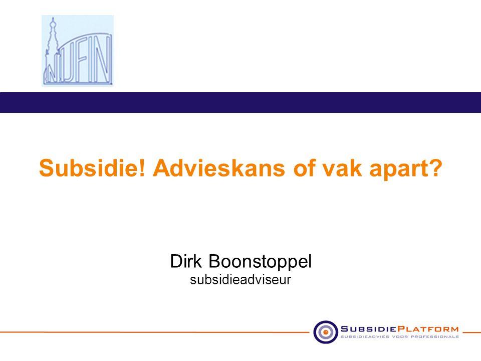 Subsidie! Advieskans of vak apart