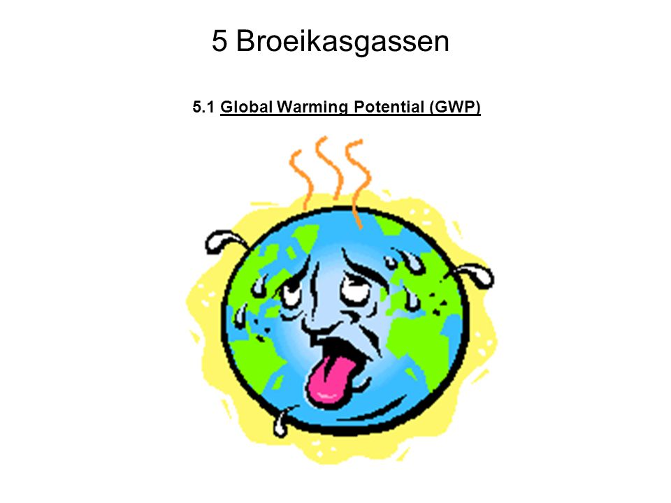 5.1 Global Warming Potential (GWP)