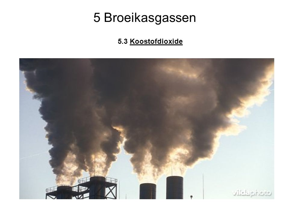 5 Broeikasgassen 5.3 Koostofdioxide