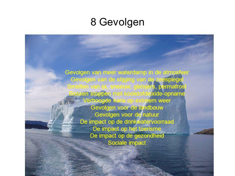 8 Gevolgen Gevolgen van meer waterdamp in de atmosfeer