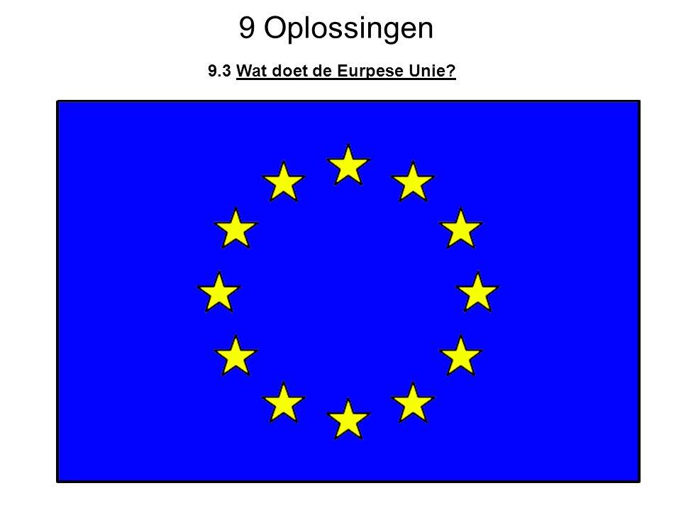 9 Oplossingen 9.3 Wat doet de Eurpese Unie