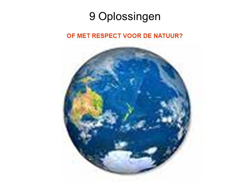 OF MET RESPECT VOOR DE NATUUR