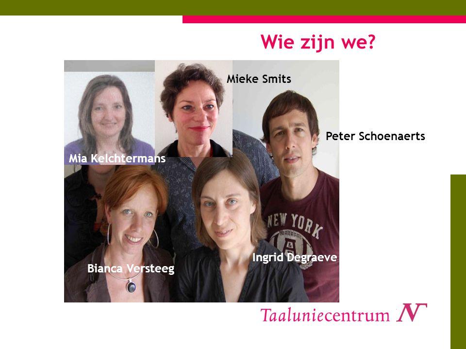 Wie zijn we Mieke Smits Peter Schoenaerts Mia Kelchtermans