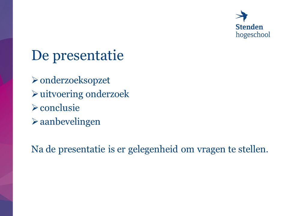 De presentatie onderzoeksopzet uitvoering onderzoek conclusie