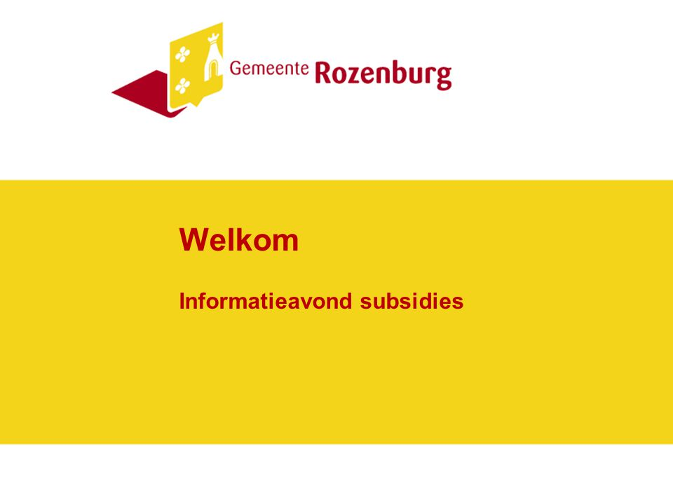 Welkom Informatieavond subsidies