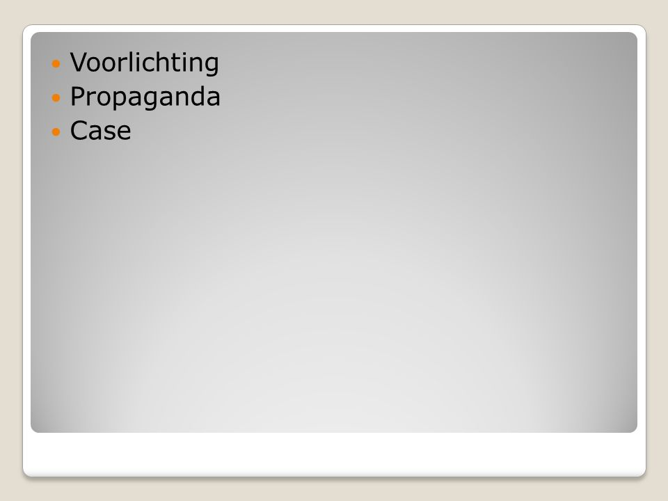 Voorlichting Propaganda Case