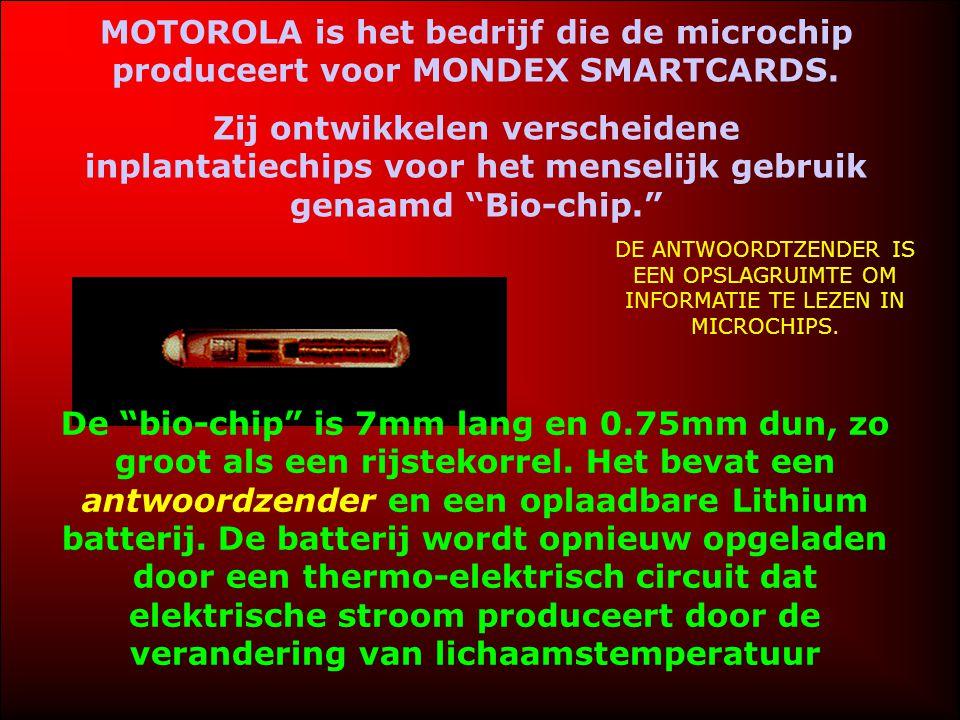 MOTOROLA is het bedrijf die de microchip produceert voor MONDEX SMARTCARDS.